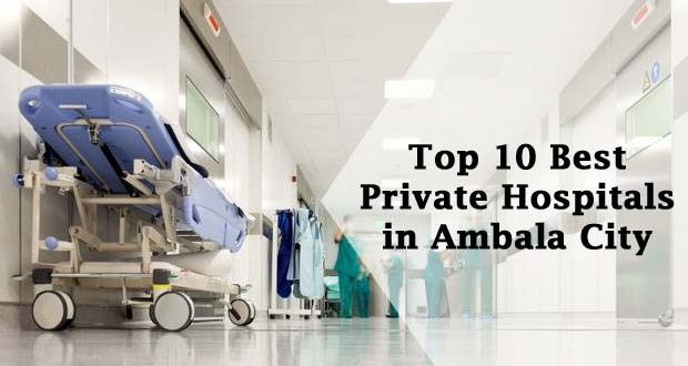 Top 10 Best Private Hospitals in Ambala City